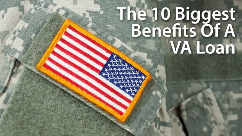 Top 10 reasons to use VA financing for your next home purchase
