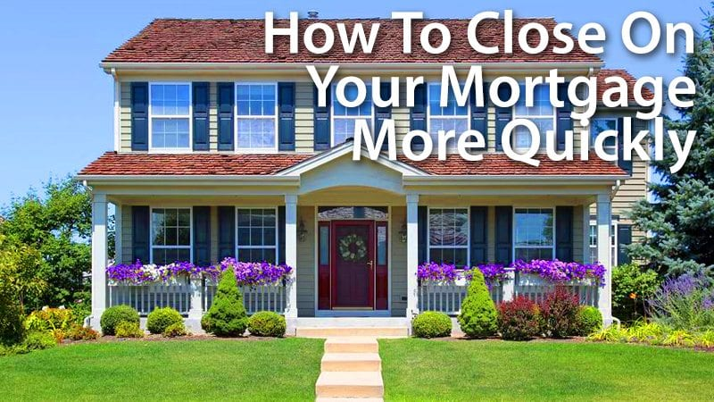 Tricks For Closing On Time With A Quick Closing Mortgage