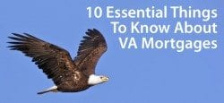 VA Mortgages: Low interest rates, 100% financing, and simple qualification standards