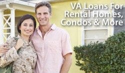 Using VA loans for condo, rental homes, vacation properties, and more