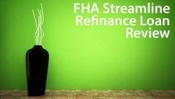 Reviewing the FHA Streamline Refinance program