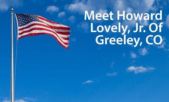 Personal Story: Air Force Veteran Howard Lovely, Jr. of Greeley, Colorado uses VA loans to manage a portfolio