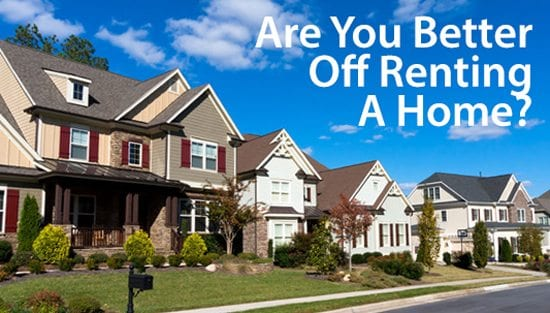 Are you better off renting a home than buying one?