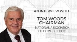 The Mortgage Reports interviews Tom Woods, Chairman of the Board, National Association of Home Builders (NAHB)