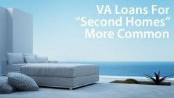 VA Loans for second homes and retirement properties