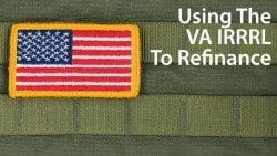 Using the VA Interest Rate Reduction Refinance Loan (IRRRL) to refinance your VA mortgage