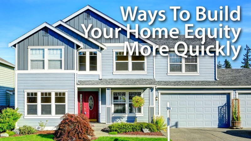 Building your home equity more quickly