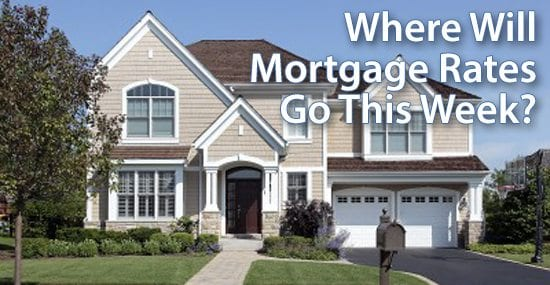 Where will mortgage rates go this week?