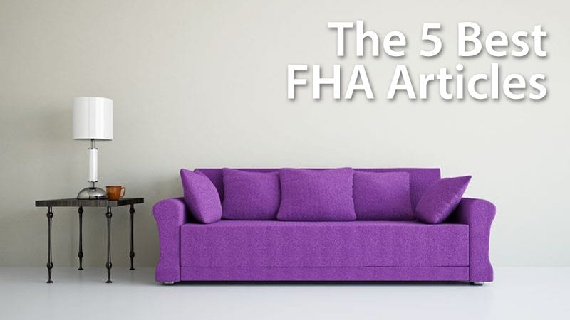 The top 5 articles on FHA mortgages and FHA financing