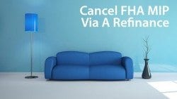 Cancel your FHA MIP using a refinance