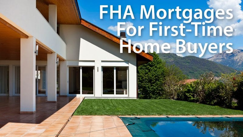 FHA mortgages for first-time home buyers