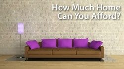Determine how much home you can afford