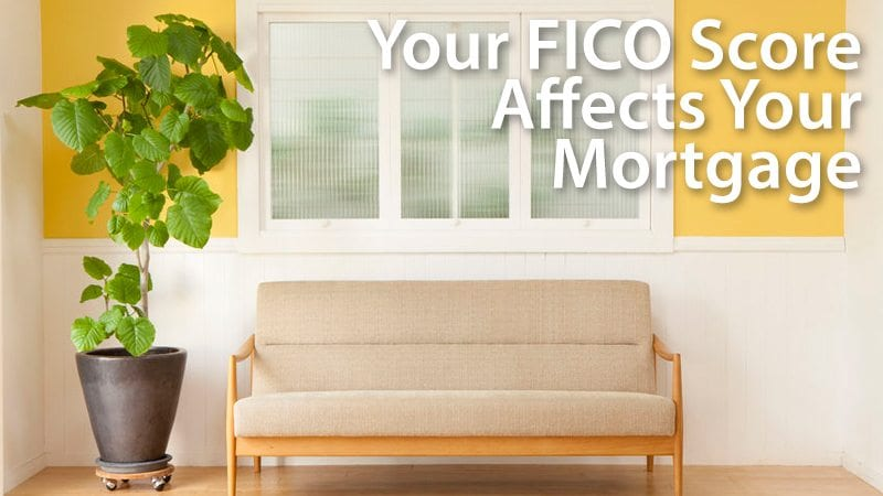 Your FICO score affects your mortgage rate