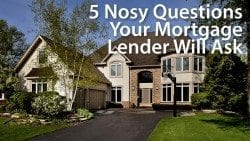 Nosy (and rude) questions to expect from your mortgage lender