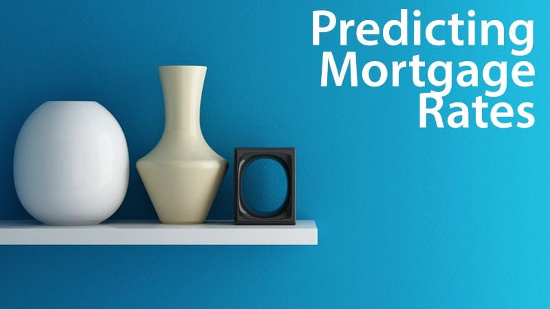 How to predict and forecast your mortgage rate