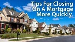 Help with getting a quick closing on your mortgage home loan