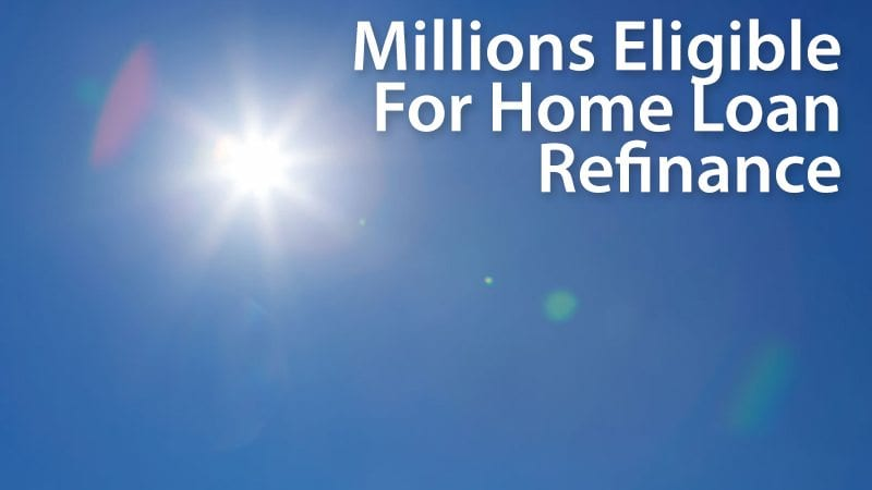 Millions eligible for a home loan refinance