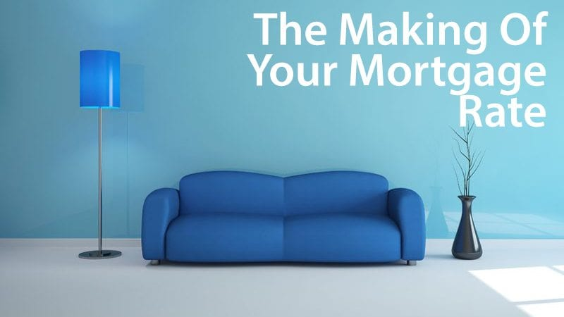 "How your mortgage lenders ""makes"" your mortgage rate"