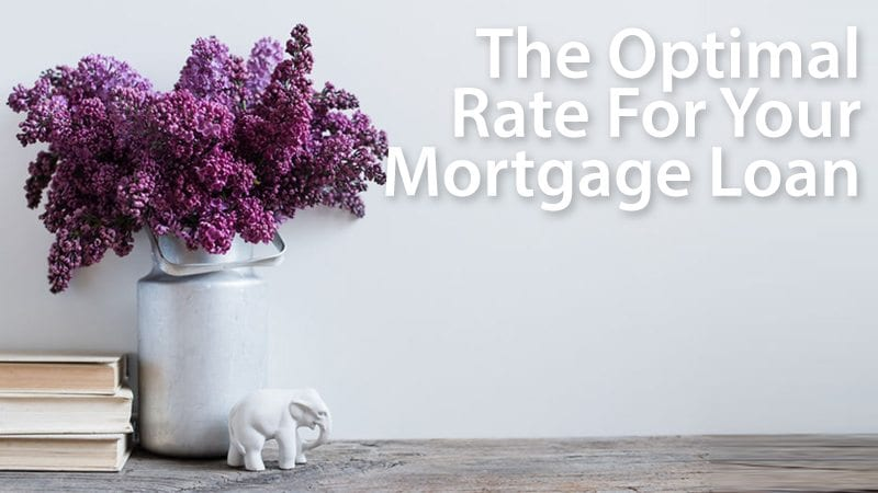 Choosing the optimal rate for your mortgage