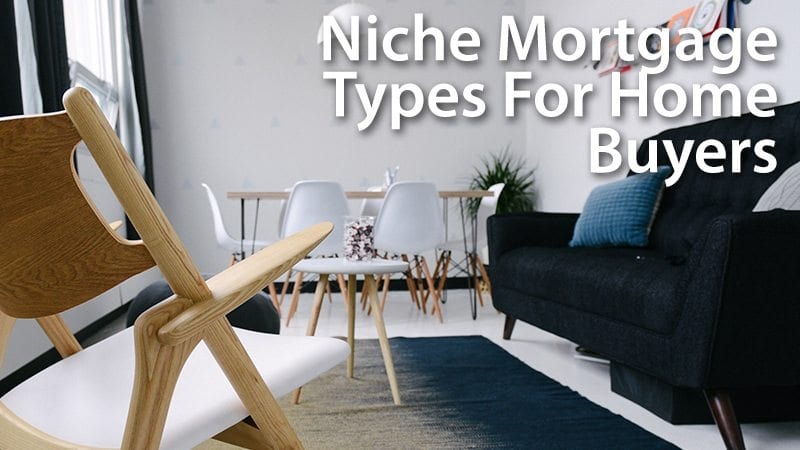 Niche Mortgage Programs For Home Buyers
