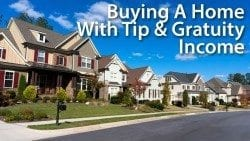Qualify for a mortgage using tip income