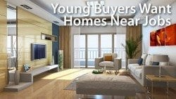 Young Buyers Want Homes Near Jobs