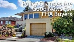 FHA Policy Changes Are Good News For Buyers