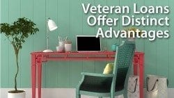 Veteran Loans Offer Distinct Advantages