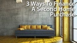 Second Home Mortgage And Financing Options