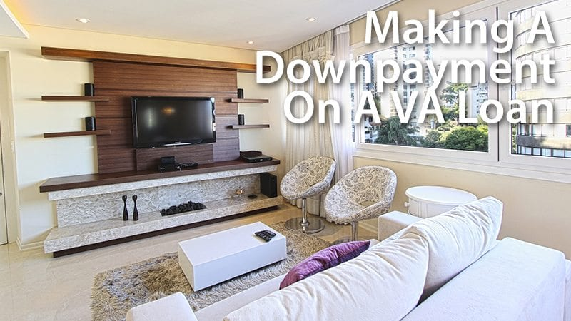 Making A Downpayment On A VA Loan