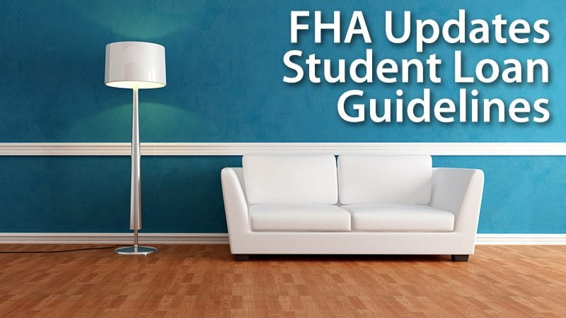 FHA Updates Student Loan Guidelines