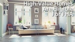 High-Value Homes Are Eligible For FHA