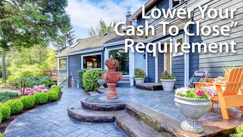 Lower Your Cash To Close Requirement