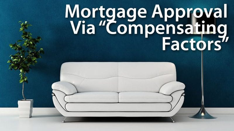Mortgage Approval Via Compensating Factors