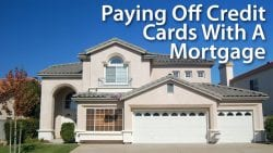 Paying Off Credit Cards With A Mortgage