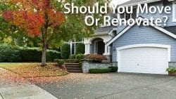 Should You Move Or Renovate