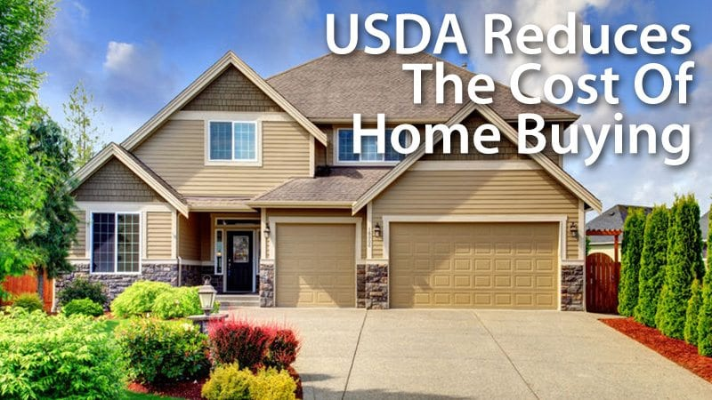 USDA Reduces The Cost Of Home Buying