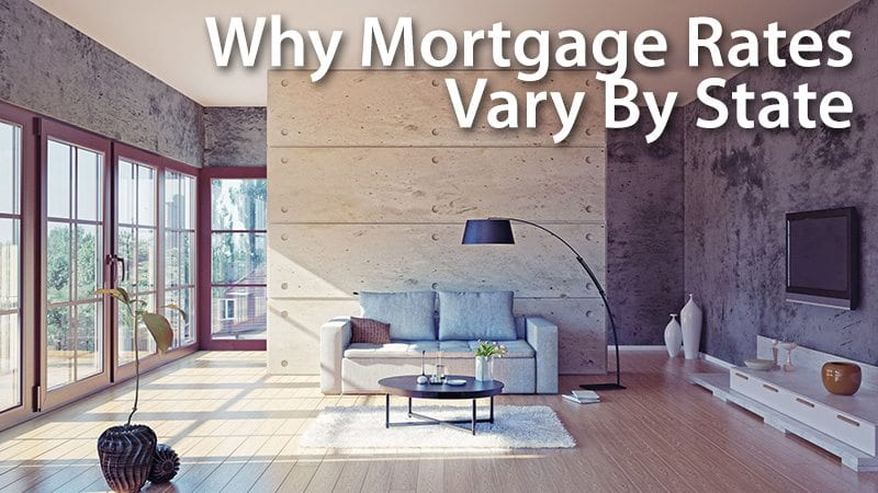 Why Mortgage Rates Vary By State