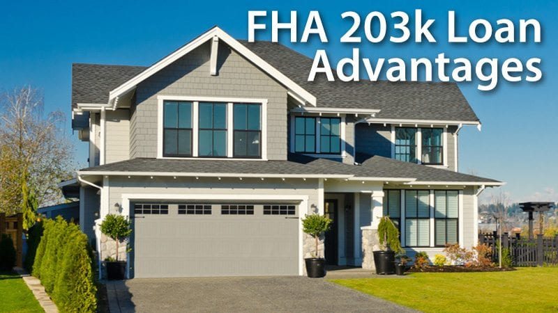 FHA 203k Loan Advantages