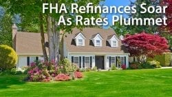 FHA Refinances Soar As Rates Plummet