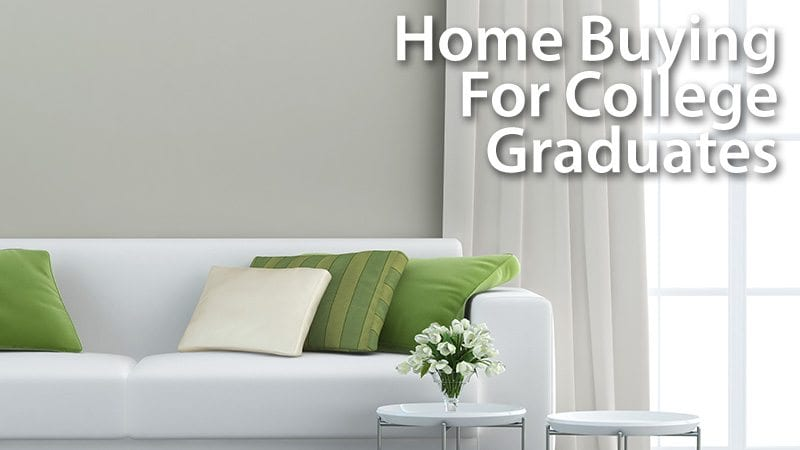 Home Buying For College Graduates