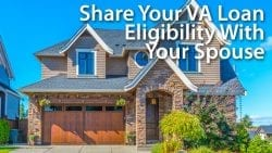 Share Your VA Loan Eligibility With Your Spouse