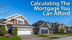 Calculating The Mortgage You Can Afford