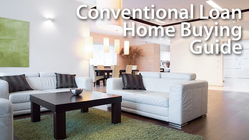 Conventional Loan Home Buying Guide - Rates And Guidelines
