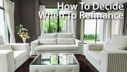 How To Decide When To Refinance