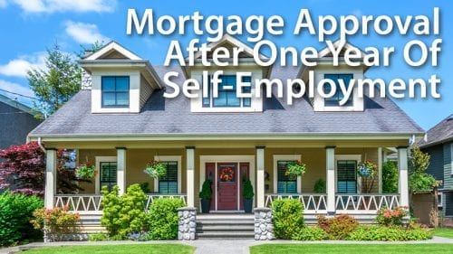 Mortgage Approval After One Year Of Self Employment