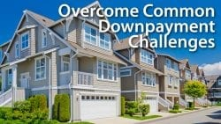 Overcome Common Downpayment Challenges