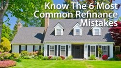 Avoid 6 Common Refinance Mistakes - The Best Way To Refinance