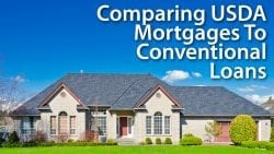 Comparing USDA Mortgages To Conventional Loans