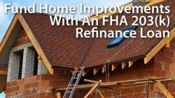FHA 203(k) remodel refinance